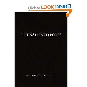 The Sad Eyed Poet (9781441537638): Michael S. Campbell: Books