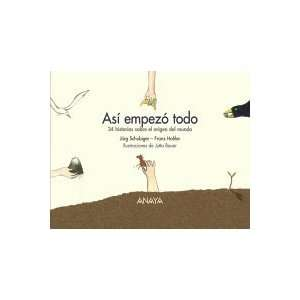 all started 34 Historias Sobre El Origen Del Mundo (Spanish Edition