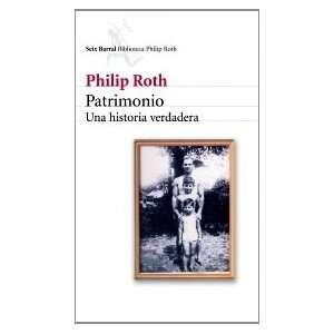 Patrimonio. Una Historia Verdadera (9788432227646) Philip Roth Books