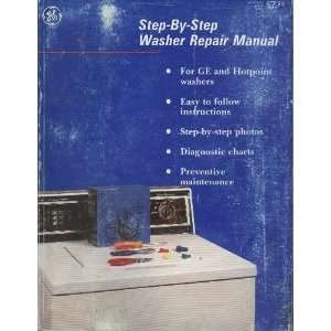 by step Repair Manual for General Electric/Hotpoint Washers: Books