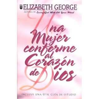Una Mujer Conforme Al Corazon De Dios / A Woman After God