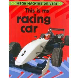 This Is My Racing Car (Mega Machine Drivers