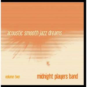 Acoustic Smooth Jazz Dreams Vol 2 Midnight Players Band