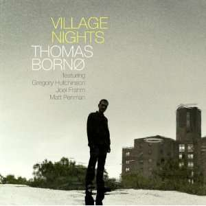 Village Nights: Thomas Borno: Music