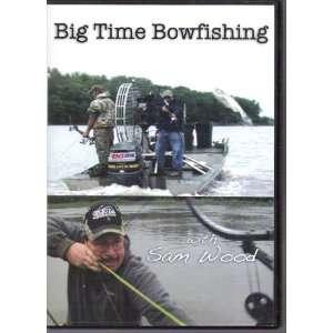Big Time Bowfishing with Sam Wood DVD
