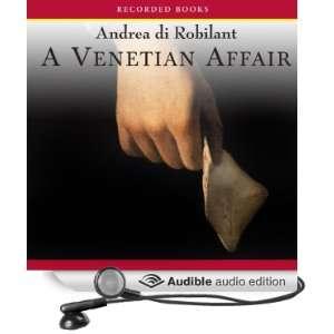 A Venetian Affair A True Tale of Forbidden Love in the