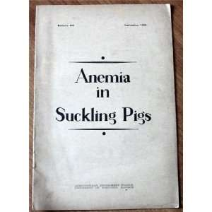 Anemia in Suckling Pigs (University of Wisconsin, Agricultural