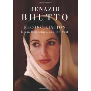 : Islam, Democracy, and the West [Hardcover]: Benazir Bhutto: Books