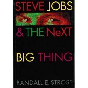 Steve Jobs & the Next Big Thing [Hardcover] Randall E