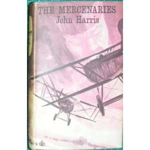 The Mercenaries (9780090955701) John Harris Books