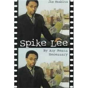 Spike Lee By Any Means Necessary (9780802784964) Jim