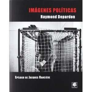 IMAGENES POLITICAS (9788493922023) RAYMOND DEPARDON