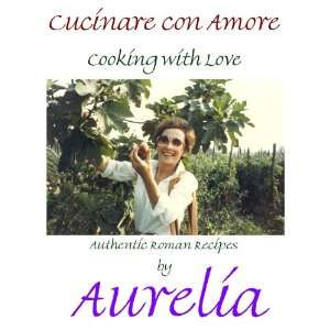 Cucinare con Amore/Cooking with Love (English and Italian