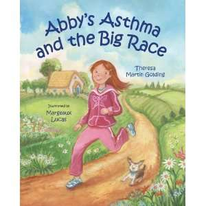 Abbys Asthma and the Big Race [Hardcover]: Theresa