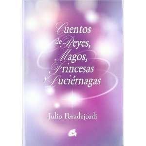 Cuentos de reyes, magos, princesas y luciernagas/ Tales of