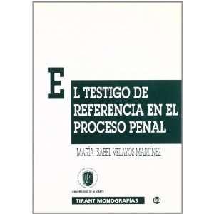 El testigo de referencia en el proceso penal: Aproximacion