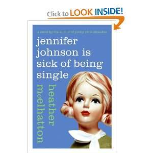 Jennifer Johnson Is Sick of Being Single and over one million other