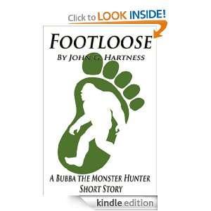 Footloose   A Bubba the Monster Hunter Short Story John G. Hartness