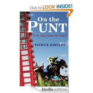 On the Punt True Tales from the Track Patrick Bartley