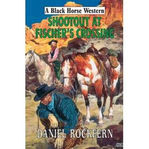 Shootout at Fischers Crossing (Black Horse Western