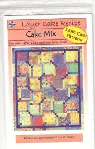 LAYER CAKE RECIPE ~ CAKE MIX QUILT PATTERN ~ 2007