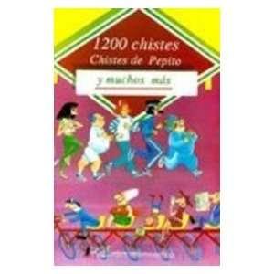 1200 chistes de Pepito y muchos más (9789681508999): J