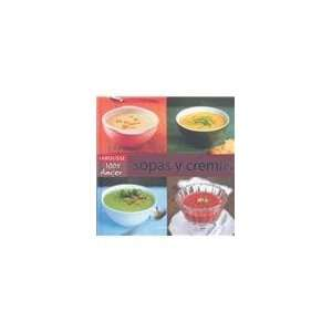 Sopas y cremas/ Soups and Creams (Spanish Edition