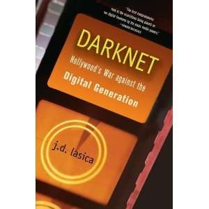 War Against the Digital Generation [Hardcover] J. D. Lasica Books
